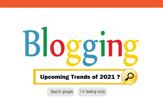 google  home page like picture with blogging written instead of google and in search bar upcoming trends of 2021 are ready to search