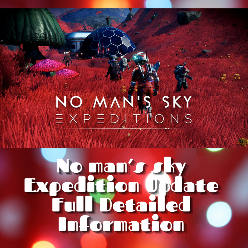 No man's sky Expedition Update Guide