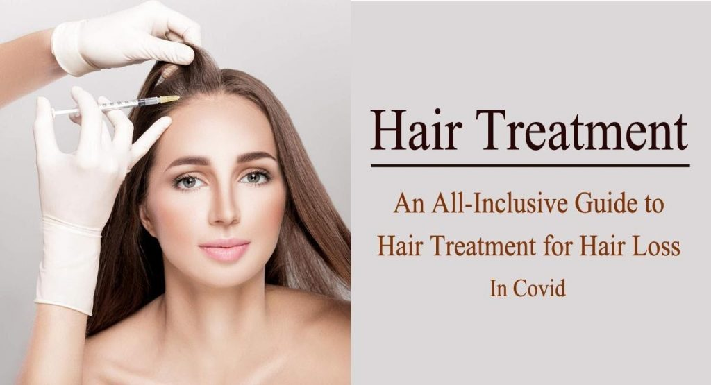 An All-Inclusive Guide to Treatment for Hair Loss in Covid
