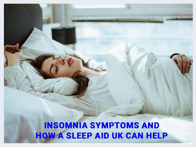 Insomnia symptoms and how a sleep aid UK can help